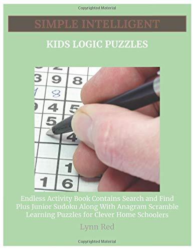 Simple Intelligent Kids Logic Puzzles: Endless Activity Book Contains Search and Find