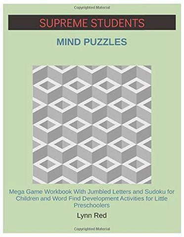 SUPREME STUDENTS MIND PUZZLES: Mega Game Workbook With Jumbled Letters and Sudoku for Children