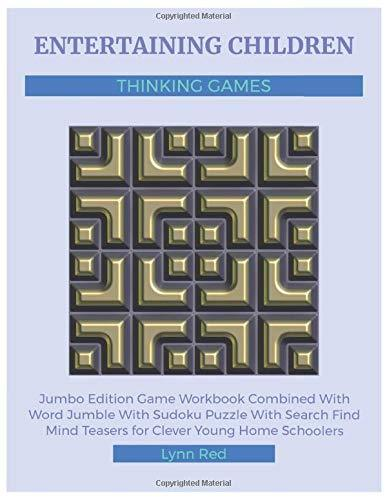 Entertaining Children Thinking Games: Jumbo Edition Game Workbook Combined With Word Jumble