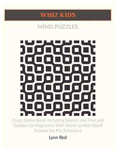 WHIZ KIDS MIND PUZZLES: Crazy Game Book Including Search and Find and Sudoku for Beginners