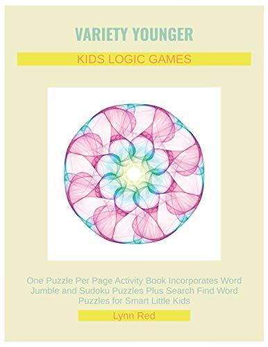 VARIETY YOUNGER KIDS LOGIC GAMES: One Puzzle Per Page Activity Book Incorporates Word Jumble