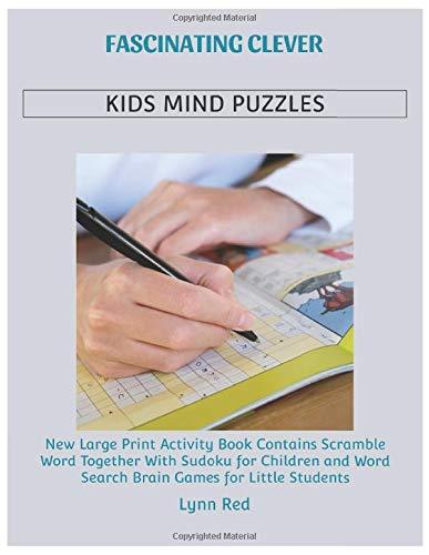 Fascinating Clever Kids Mind Puzzles: New Large Print Activity Book Contains Scramble Word