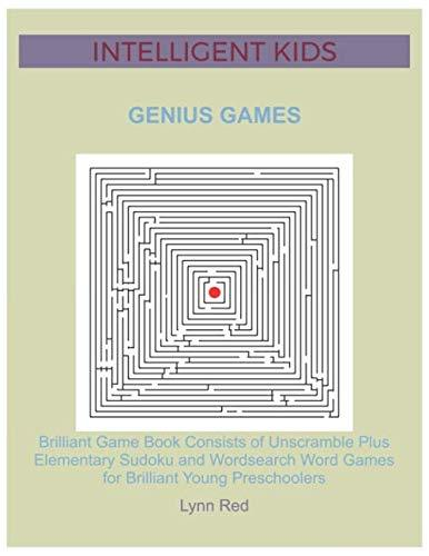INTELLIGENT KIDS GENIUS GAMES: Brilliant Game Book Consists of Unscramble Plus Elementary Sudoku