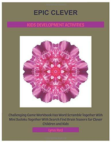 Epic Clever Kids Development Activities: Challenging Game Workbook Has Word Scramble