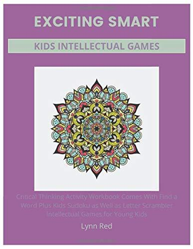 Exciting Smart Kids Intellectual Games: Critical Thinking Activity Workbook Comes