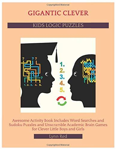 Gigantic Clever Kids Logic Puzzles: Awesome Activity Book Includes Word Searches and Sudoku