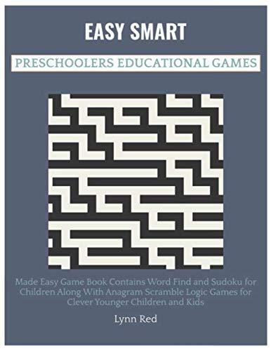 Easy Smart Preschoolers Educational Games: Made Easy Game Book Contains Word Find and Sudoku