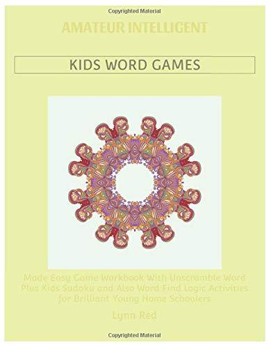 Amateur Intelligent Kids Word Games: Made Easy Game Workbook With Unscramble Word Plus Kids