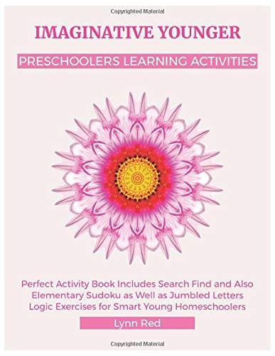 IMAGINATIVE YOUNGER PRESCHOOLERS LEARNING ACTIVITIES: Perfect Activity Book Includes Search Find