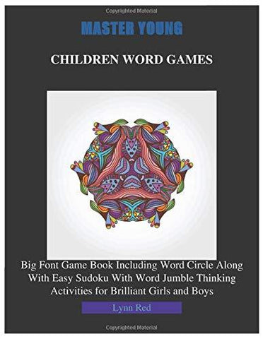 MASTER YOUNG CHILDREN WORD GAMES: Big Font Game Book Including Word Circle Along With Easy Sudoku