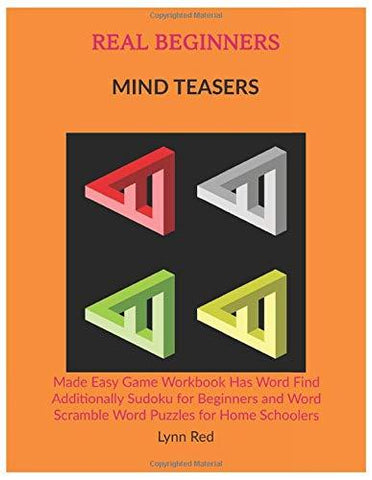 REAL BEGINNERS MIND TEASERS: Made Easy Game Workbook Has Word Find Additionally Sudoku
