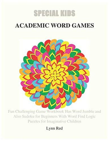 SPECIAL KIDS ACADEMIC WORD GAMES: Fun Challenging Game Workbook Has Word Jumble and Also Sudoku