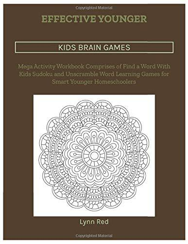 Effective Younger Kids Brain Games: Mega Activity Workbook Comprises of Find a Word