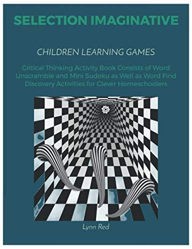 SELECTION IMAGINATIVE CHILDREN LEARNING GAMES: Critical Thinking Activity Book Consists of Word