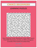 CHOICE BEGINNERS LEARNING PUZZLES: Brain Exercise Puzzle Workbook Comes With Search Find