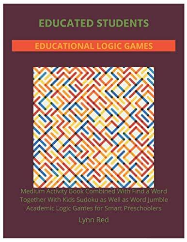 Educated Students Educational Logic Games: Medium Activity Book Combined With Find a Word