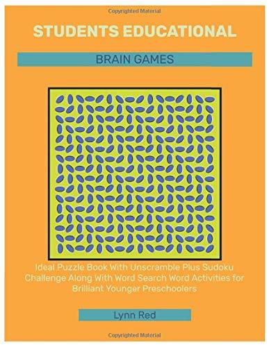 STUDENTS EDUCATIONAL BRAIN GAMES: Ideal Puzzle Book With Unscramble Plus Sudoku Challenge