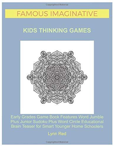 Famous Imaginative Kids Thinking Games: Early Grades Game Book Features Word Jumble Plus Junior