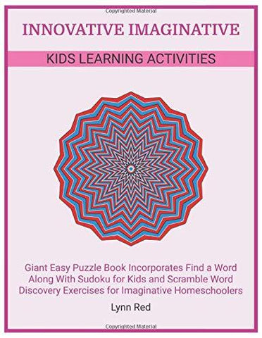 INNOVATIVE IMAGINATIVE KIDS LEARNING ACTIVITIES: Giant Easy Puzzle Book Incorporates Find a Word