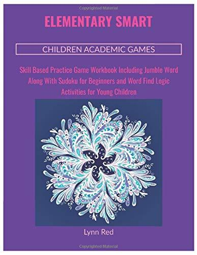 Elementary Smart Children Academic Games: Skill Based Practice Game Workbook Including Jumble