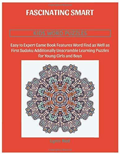 Fascinating Smart Kids Word Puzzles: Easy to Expert Game Book Features Word Find