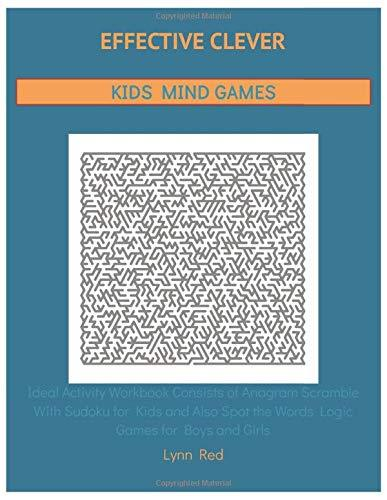 EFFECTIVE CLEVER KIDS MIND GAMES: Ideal Activity Workbook Consists of Anagram Scramble