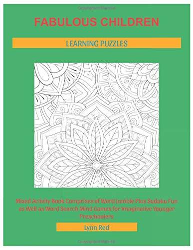 Fabulous Children Learning Puzzles: Mixed Activity Book Comprises of Word Jumble Plus Sudoku Fun