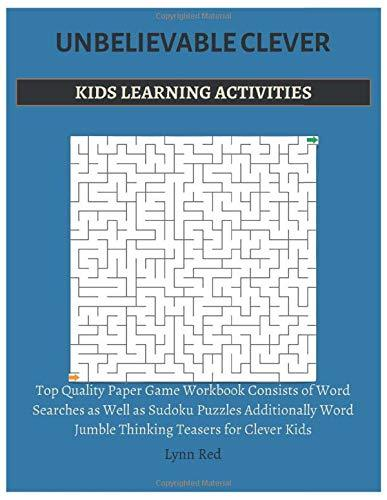 UNBELIEVABLE CLEVER KIDS LEARNING ACTIVITIES: Top Quality Paper Game Workbook Consists of Word