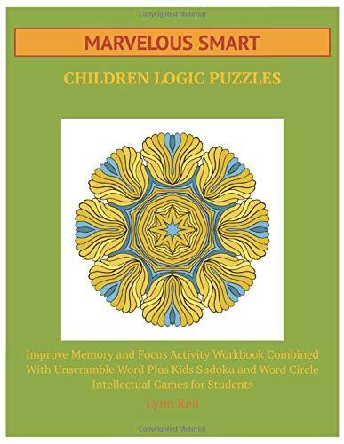 Marvelous Smart Children Logic Puzzles: Improve Memory and Focus Activity Workbook Combined