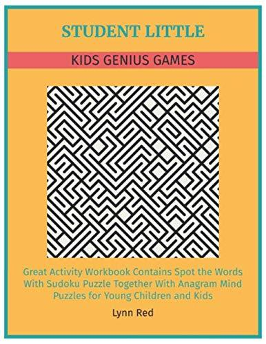 STUDENT LITTLE KIDS GENIUS GAMES: Great Activity Workbook Contains Spot the Words With Sudoku