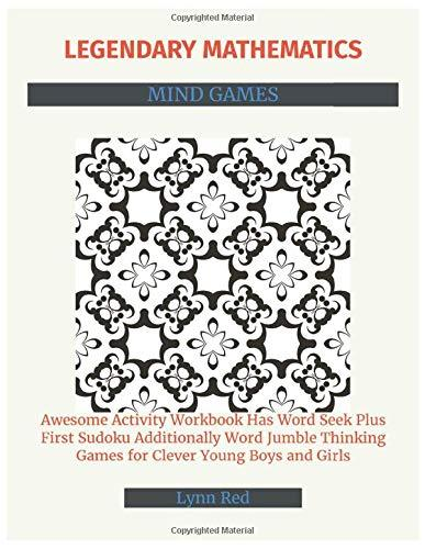 LEGENDARY MATHEMATICS MIND GAMES: Awesome Activity Workbook Has Word Seek Plus First Sudoku