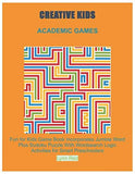 CREATIVE KIDS ACADEMIC GAMES: Fun for Kids Game Book Incorporates Jumble Word Plus Sudoku Puzzle
