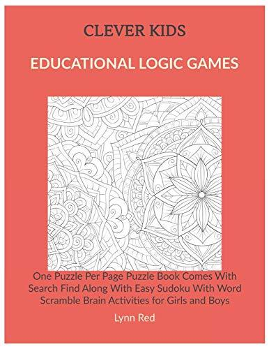 Clever Kids Educational Logic Games: One Puzzle Per Page Puzzle Book Comes With Search Find