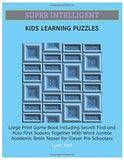 Super Intelligent Kids Learning Puzzles: Large Print Game Book Including Search Find