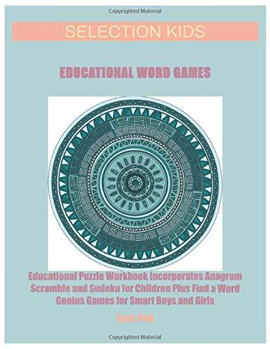 Selection Kids Educational Word Games: Educational Puzzle Workbook Incorporates Anagram Scramble