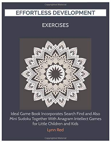 EFFORTLESS DEVELOPMENT EXERCISES: Ideal Game Book Incorporates Search Find and Also Mini Sudoku