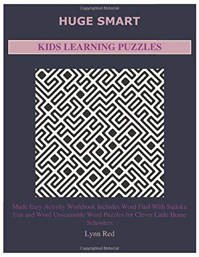 HUGE SMART KIDS LEARNING PUZZLES: Made Easy Activity Workbook Includes Word Find With Sudoku Fun