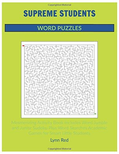 SUPREME STUDENTS WORD PUZZLES: Mesmerizing Activity Book Includes Word Jumble and Junior Sudoku
