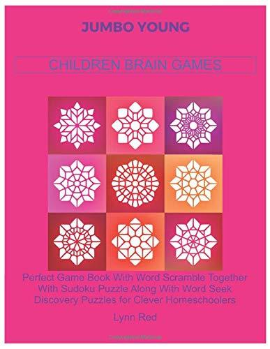 JUMBO YOUNG CHILDREN BRAIN GAMES: Perfect Game Book With Word Scramble Together With Sudoku