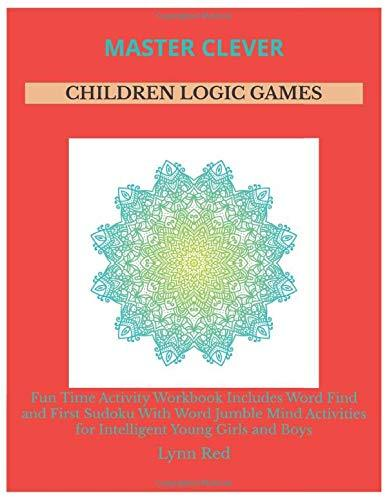 Master Clever Children Logic Games: Fun Time Activity Workbook Includes Word Find