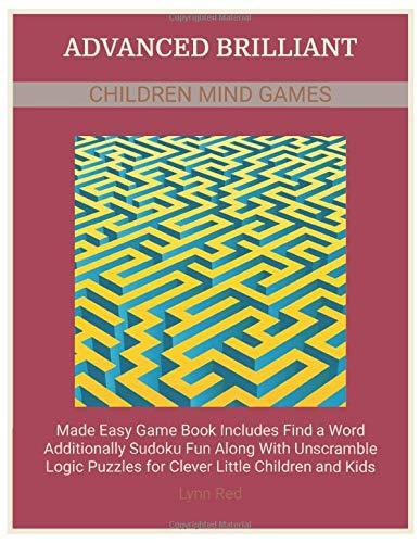 Advanced Brilliant Children Mind Games: Made Easy Game Book Includes Find a Word