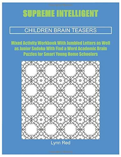Supreme Intelligent Children Brain Teasers: Mixed Activity Workbook With Jumbled Letters
