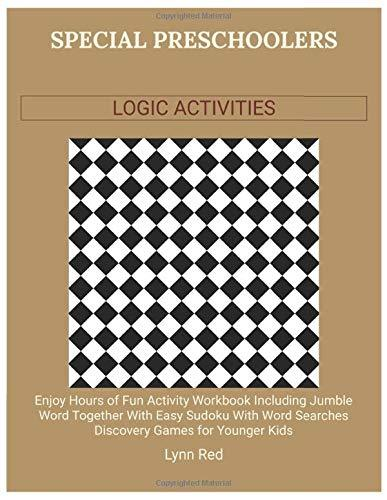 Special Preschoolers Logic Activities: Enjoy Hours of Fun Activity Workbook Including Jumble Word