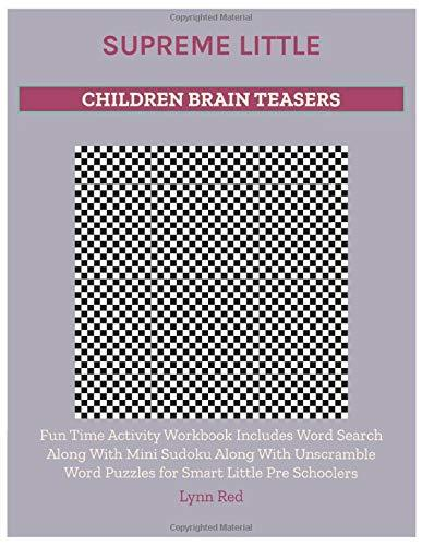 Supreme Little Children Brain Teasers: Fun Time Activity Workbook Includes Word Search