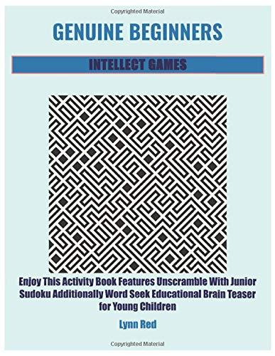 Genuine Beginners Intellect Games: Enjoy This Activity Book Features Unscramble