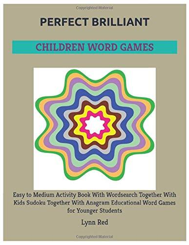 Perfect Brilliant Children Word Games: Easy to Medium Activity Book With Wordsearch