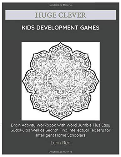 Huge Clever Kids Development Games: Brain Activity Workbook With Word Jumble Plus Easy Sudoku