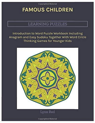 FAMOUS CHILDREN LEARNING PUZZLES: Introduction to Word Puzzle Workbook Including Anagram and Easy