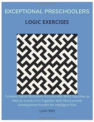Exceptional Preschoolers Logic Exercises: Timeless Game Workbook Incorporates Word Searches