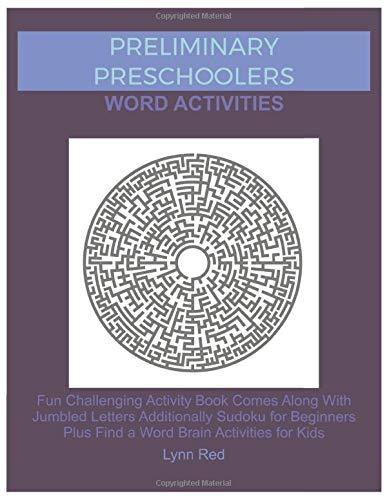Preliminary Preschoolers Word Activities: Fun Challenging Activity Book Comes Along With Jumbled